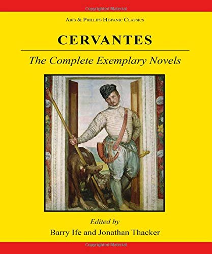 9780856687693: Cervantes: The Complete Exemplary Novels (Hispanic Classics) (Bks. 1-4)