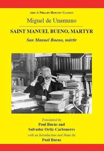 9780856687730: Miguel de Unamuno: Saint Manuel Bueno, Martyr: San Manuel Bueno, mártir (Aris and Phillips Hispanic Classics)