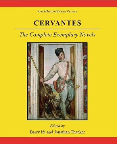 9780856687747: Cervantes: The Complete Exemplary Novels (Aris & Phillips Hispanic Classics) (Bks. 1-4)