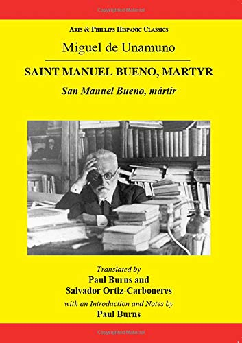 9780856687785: Miguel de Unamuno: Saint Manuel Bueno, Martyr: San Manuel Bueno, mártir (Aris and Phillips Hispanic Classics)