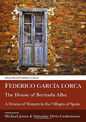 9780856687891: Lorca: The House of Bernarda Alba: A Drama of Women in the Villages of Spain: A Tragedy of the Women in the Villages of Spain (Hispanic Classics)