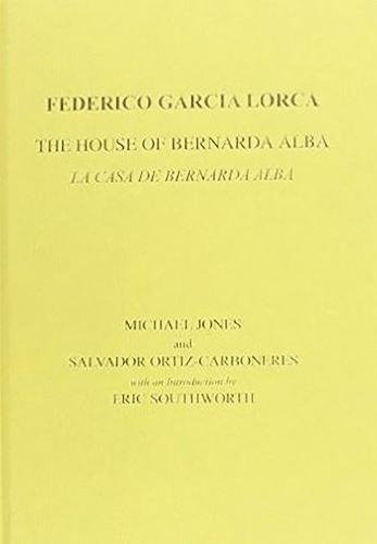 9780856687945: Lorca: The House of Bernarda Alba: A Drama of Women in the Villages of Spain (Hispanic Classics)
