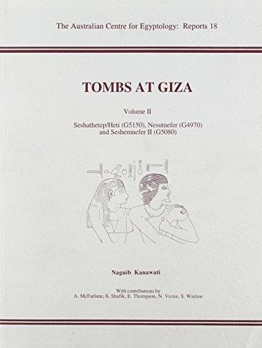 9780856688157: Tombs at Giza, Volume 2: Seshathetep/Heti (G5150), Nesutnefer (G4970) and Seshemnefer II (G5080) (Australian Centre for Egyptology Reports)