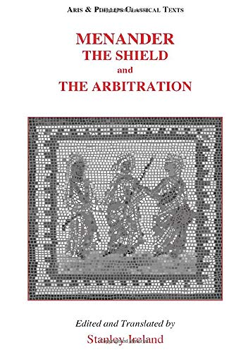 9780856688331: Menander: The Shield and The Arbitration (Aris and Phillips Classical Texts)