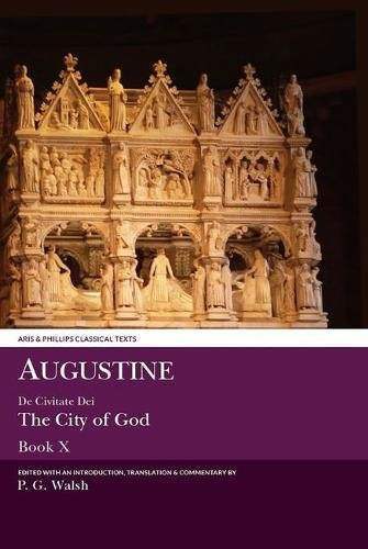 Augustine: De Civitate Dei X (Classical Texts) (Latin and English Edition): Walsh, P. G.