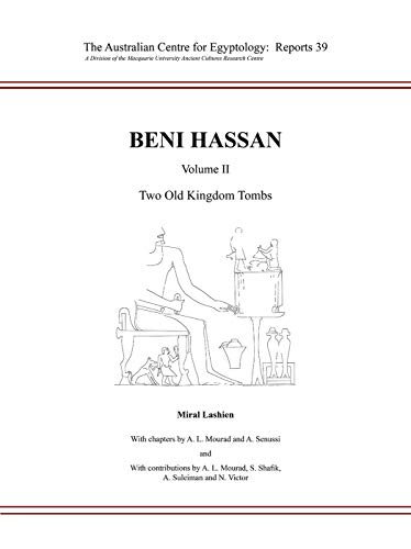 Beni Hassan. Volume II: Two Old Kingdom: Lashien, Miral