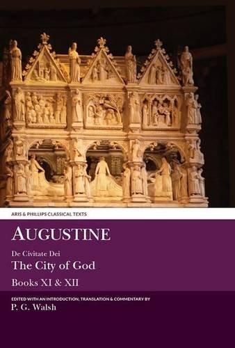 9780856688713: Augustine: De Civitate Dei Books XI & XII: 11-12