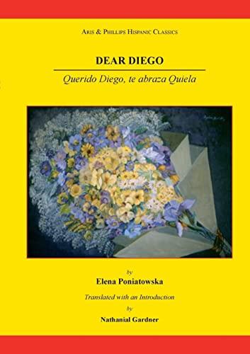 9780856688812: Dear Diego (Aris & Phillips Hispanic Classics)