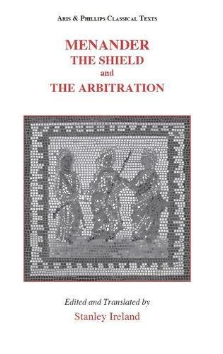 9780856688973: Menander: The Shield and The Arbitration (Aris and Phillips Classical Texts)