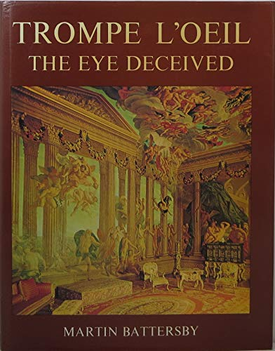 Trompe L'oeil: The Eye Deceived: Battersby, Martin