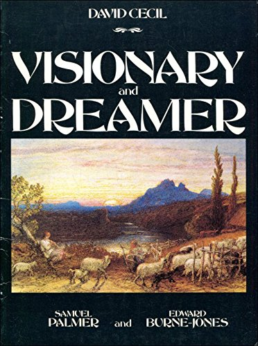 9780856701078: Visionary and Dreamer: Two Poetic Painters, Samuel Palmer and Edward Burne- Jones