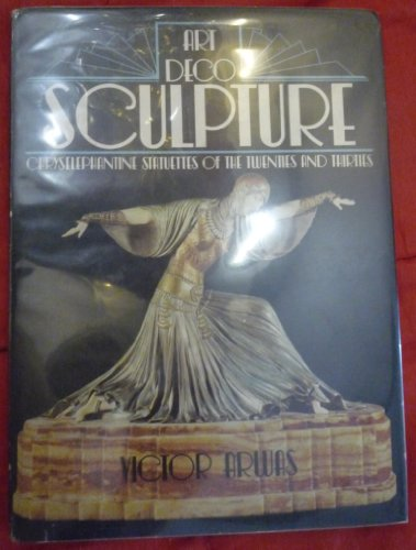 9780856701191: Art Deco Sculpture: Chryselephantine Statuettes of the Twenties and Thirties