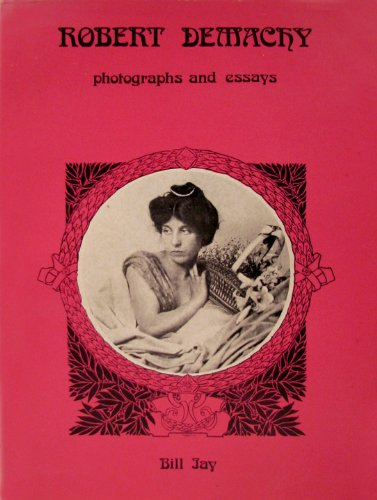ROBERT DEMACHY PHOTOGRAPHS AND ESSAYS