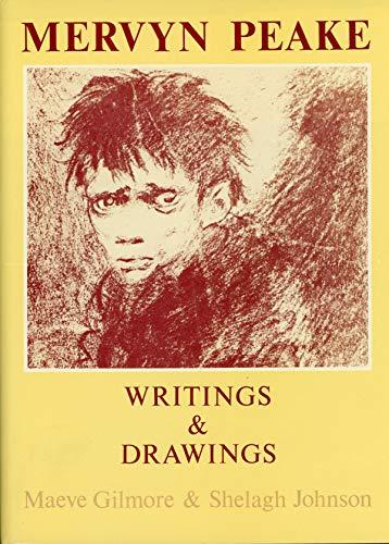 Mervyn Peake: Writings and Drawings: Gilmore, Maeve and Shelagh Johnson