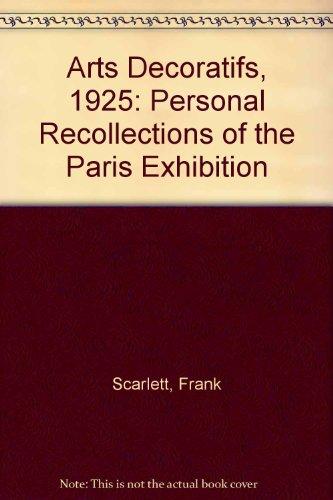 9780856702303: Arts Decoratifs, 1925: Personal Recollections of the Paris Exhibition
