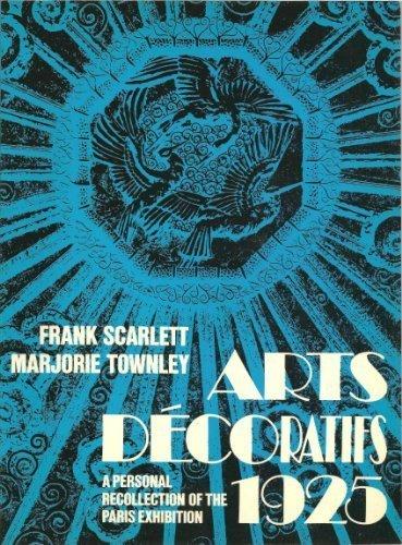 9780856702570: Arts Decoratifs, 1925: Personal Recollections of the Paris Exhibition