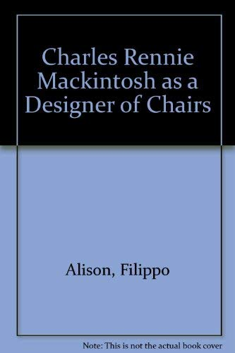 9780856703102: Charles Rennie Mackintosh as a Designer of Chairs