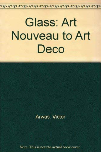 9780856703188: Glass: Art Nouveau to Art Deco