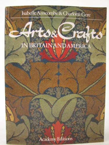 9780856704260: Arts and Crafts in Britain and America