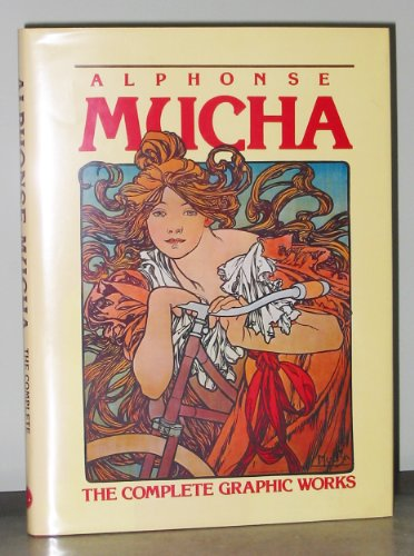 9780856705854: Alphonse Mucha - The Complete Graphic Works