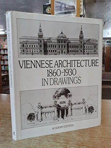 Viennese Architecture 1860-1930 in Drawings: Karl and Eva