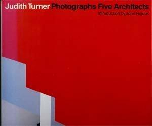 Judith Turner Photographs Five Architects: Turner, Judith