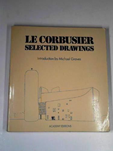 9780856707407: Le Corbusier: Selected Drawings