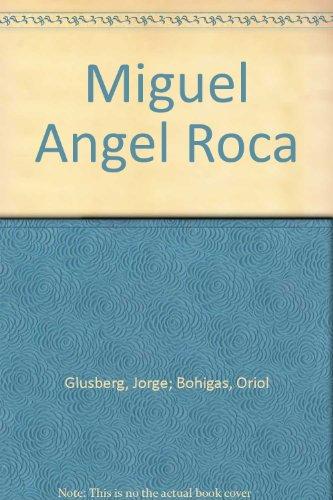 Miguel Angel Roca: Roca, Miguel Angel]