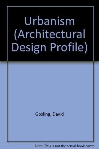 Urbanism. Architectural Design Profile: Gosling, David; Maitland, Barry