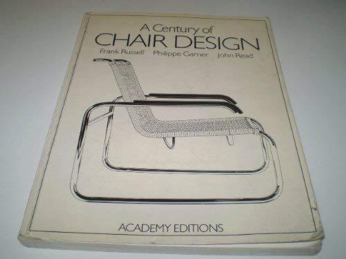 A Century of Chair Design: Russell, Frank, Garner, Philippe, Read, John