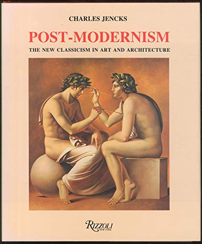 9780856708671: Post Modernism: The New Classicism in Art and Architecture