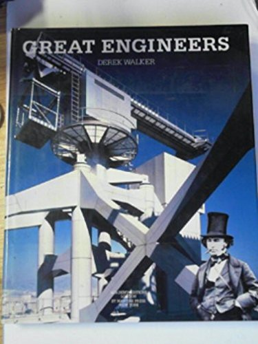 Great Engineers: The Art of British Engineers 1837-1987