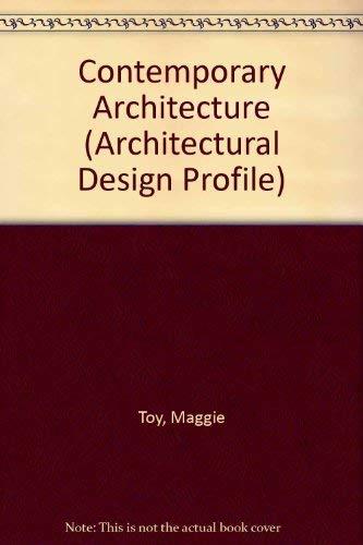 Contemporary Architecture: Architecture Design Profile 74.: Andreas C Papadakis.(editor)