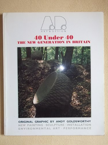 Forty Under Forty: The New Generation in Britain (Art & Design Profile): Andy Goldsworthy ...