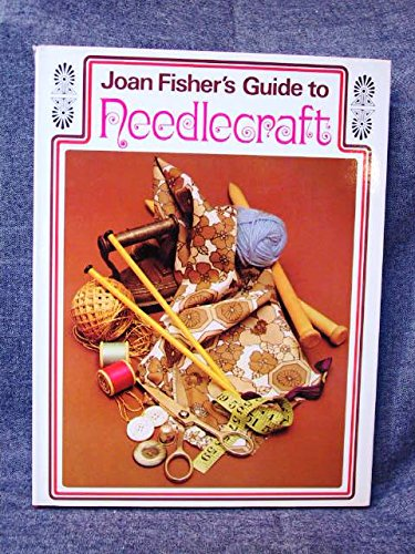 Joan Fisher's Guide to Needlecraft (0856740039) by Fisher, Joan