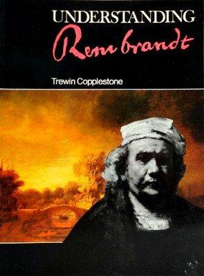 Understanding Rembrandt (0856740721) by Trewin Copplestone