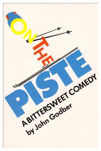 On the Piste: Godber, John
