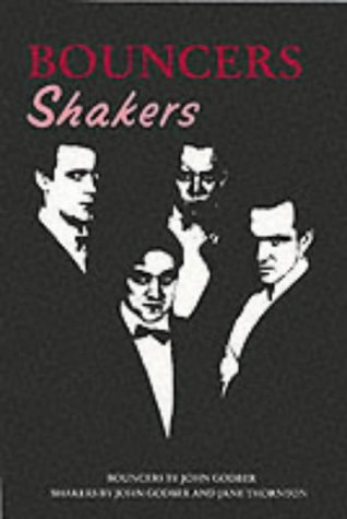 "Bouncers"" and ""Shakers"": John Godber, Jane"