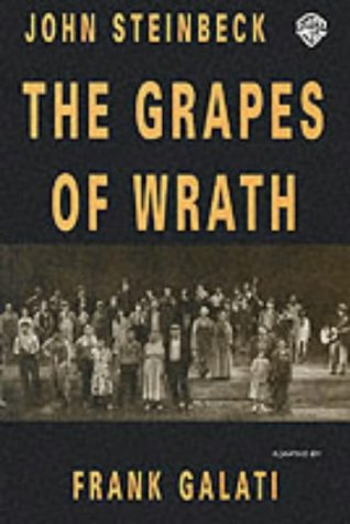 The Grapes of Wrath: Playscript: Galam, Frank, Steinbeck,