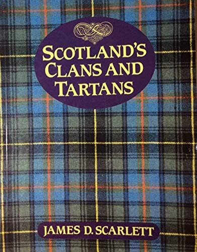 Scotland's Clans and Tartans: Scarlett, James D.