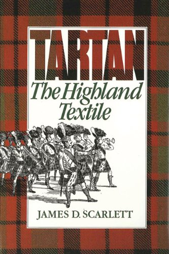 Tartan, the Highland Textile: Scarlett, james, d.