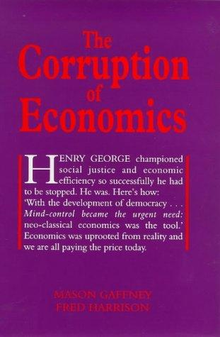 9780856831607: The Corruption of Economics (Georgist Paradigm Series)