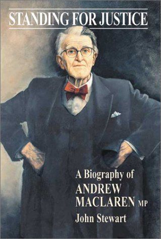 9780856831942: Standing for Justice: A Biography of Andrew MacLaren MP (Enduring Quest)