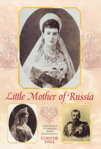 9780856832291: Little Mother of Russia: A Biography of Empress Marie Feodorovna