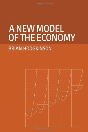 9780856832505: A New Model of the Economy