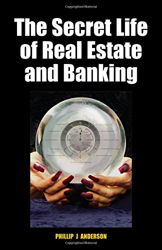 The Secret Life of Real Estate and Banking (Hardcover): Phillip J. Anderson