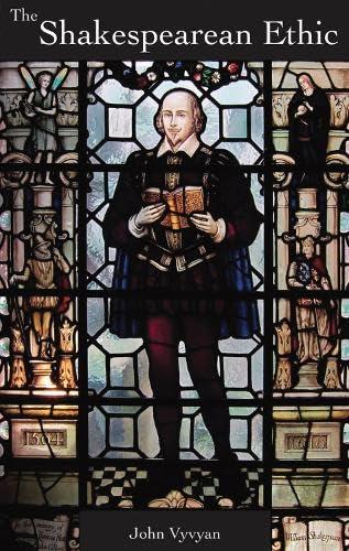 The Shakespearean Ethic (Vyvyan's Shakespearean Trilogy): Vyvyan, John