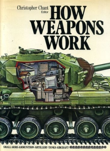 9780856851964: How Weapons work