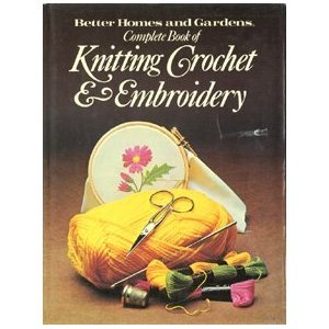 The Complete Book of Knitting, Crochet, &: Dawson, Pam
