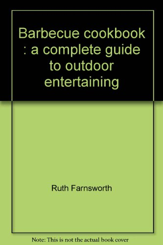 Barbecue Cookbook: a Complete Guide to Outdoor Entertaining: Marshal Cavendish Corporation